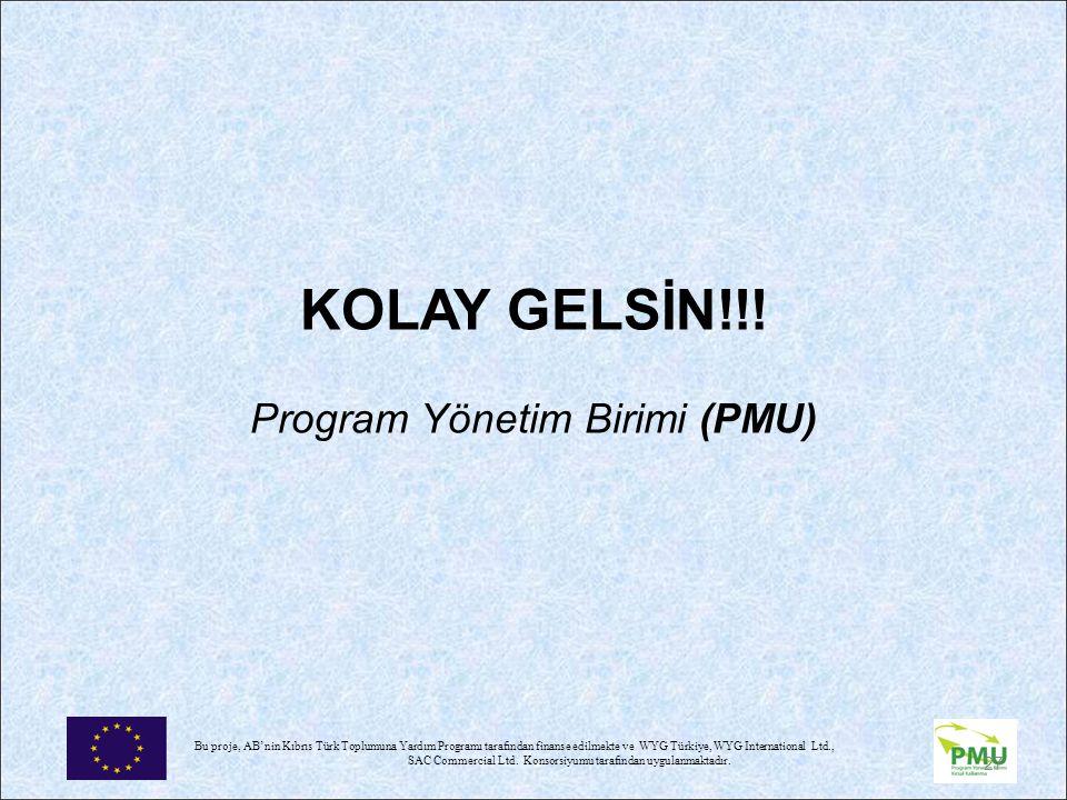 KOLAY GELSİN!!! Program Yönetim Birimi (PMU)