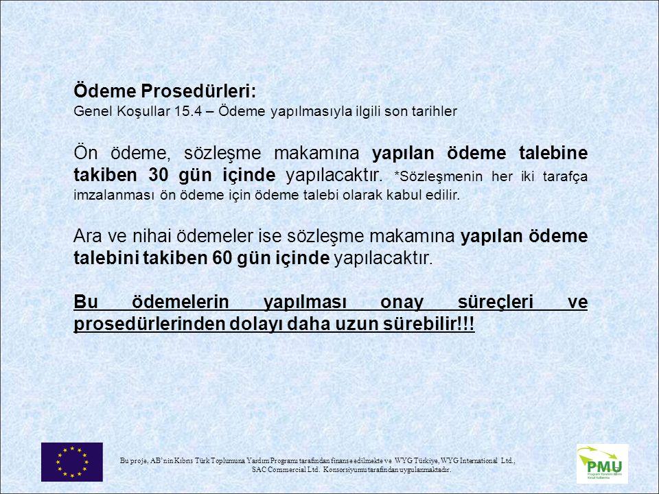 Nisan 17 Ödeme Prosedürleri: Genel Koşullar 15.4 – Ödeme yapılmasıyla ilgili son tarihler.