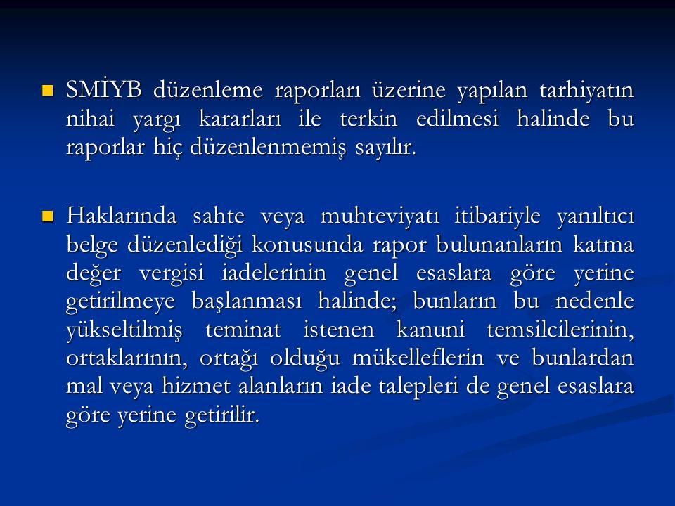 SMİYB düzenleme raporları üzerine yapılan tarhiyatın nihai yargı kararları ile terkin edilmesi halinde bu raporlar hiç düzenlenmemiş sayılır.