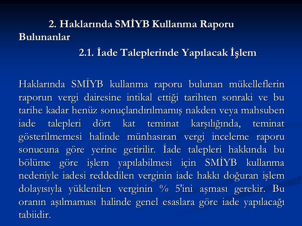 2. Haklarında SMİYB Kullanma Raporu Bulunanlar 2. 1