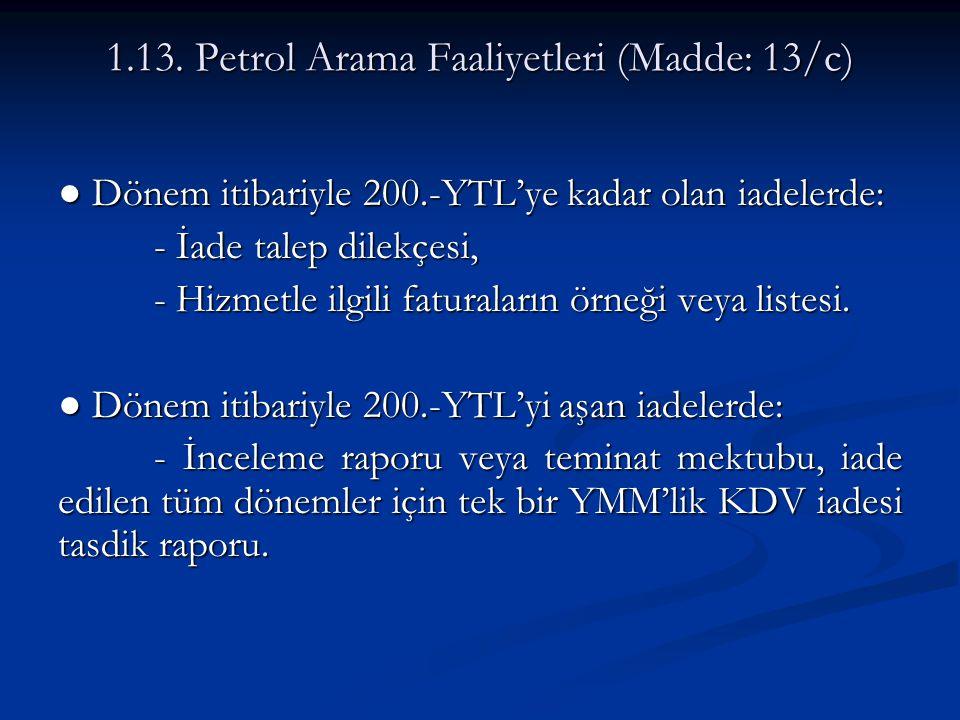 1.13. Petrol Arama Faaliyetleri (Madde: 13/c)