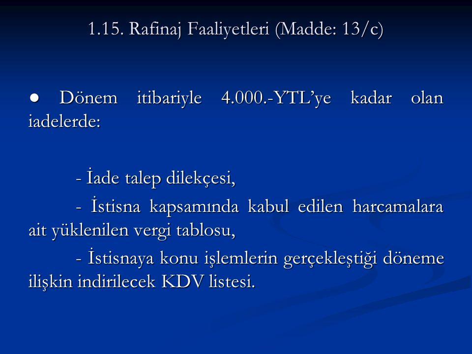1.15. Rafinaj Faaliyetleri (Madde: 13/c)