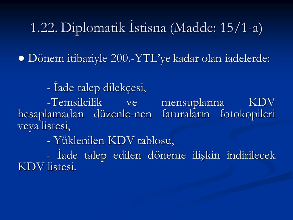 1.22. Diplomatik İstisna (Madde: 15/1-a)