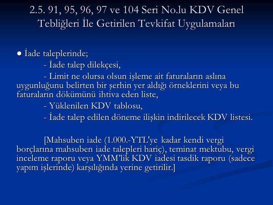 2.5. 91, 95, 96, 97 ve 104 Seri No.lu KDV Genel Tebliğleri İle Getirilen Tevkifat Uygulamaları