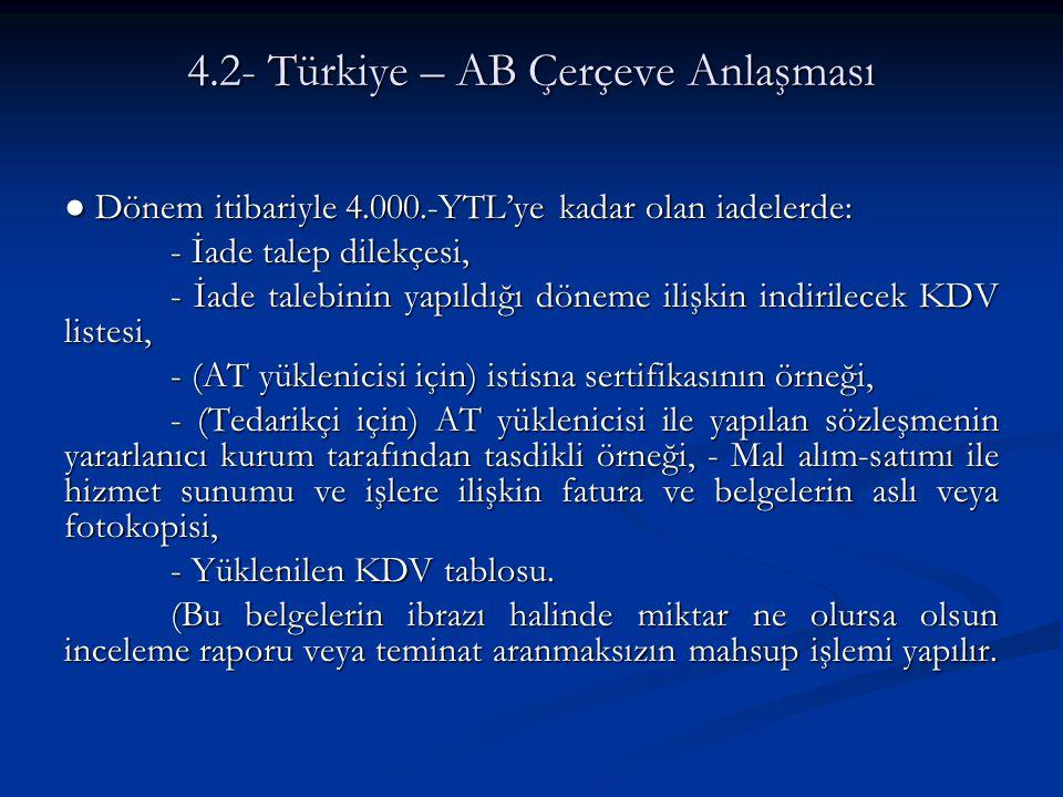 4.2- Türkiye – AB Çerçeve Anlaşması
