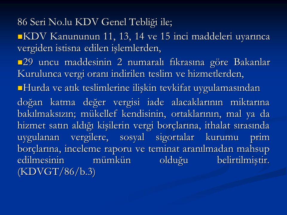 86 Seri No.lu KDV Genel Tebliği ile;