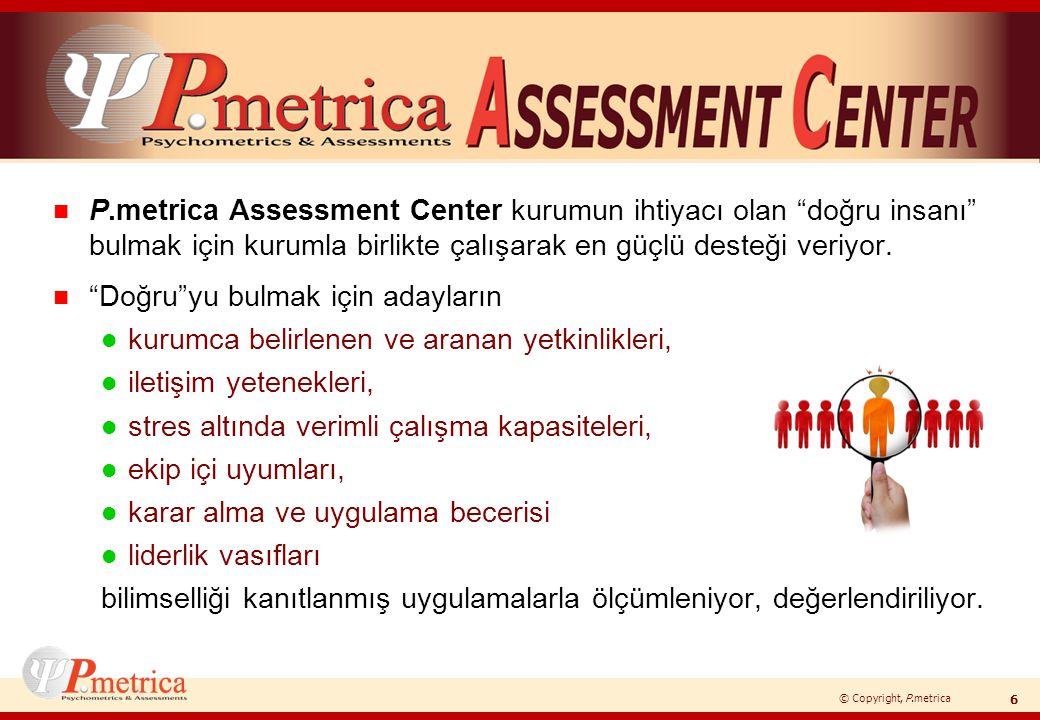 P.metrica Assessment Center kurumun ihtiyacı olan doğru insanı bulmak için kurumla birlikte çalışarak en güçlü desteği veriyor.