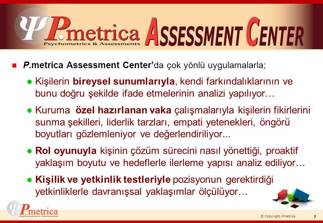 P.metrica Assessment Center'da çok yönlü uygulamalarla;