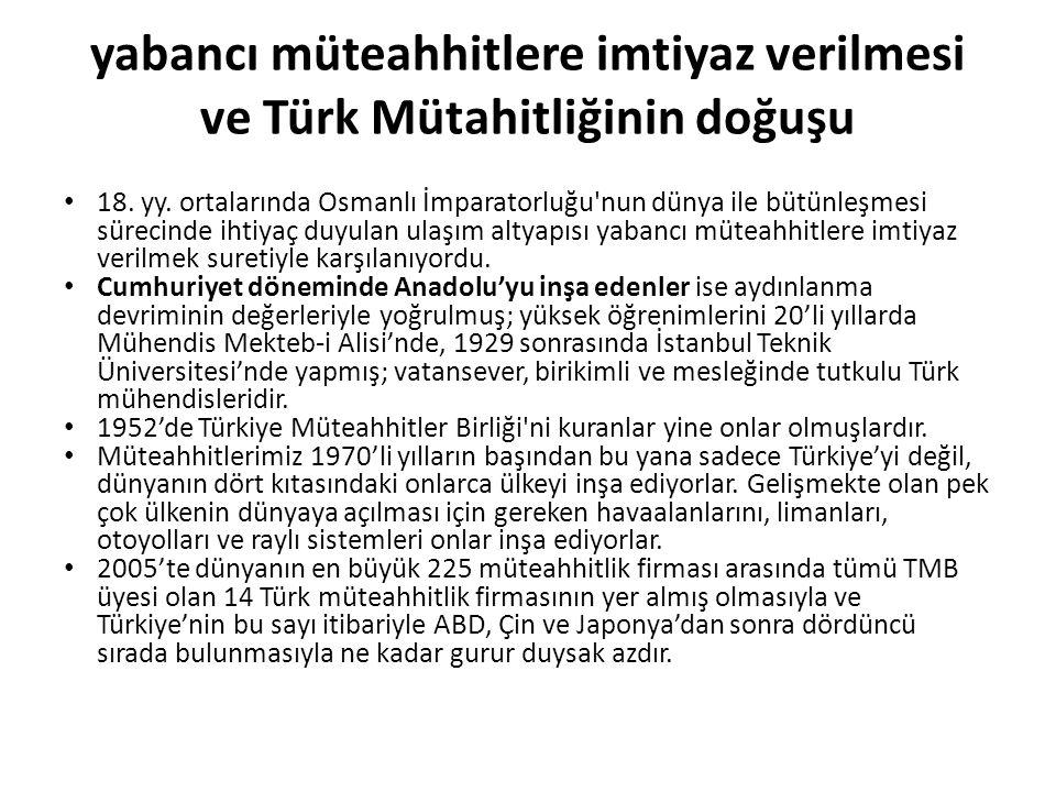 yabancı müteahhitlere imtiyaz verilmesi ve Türk Mütahitliğinin doğuşu