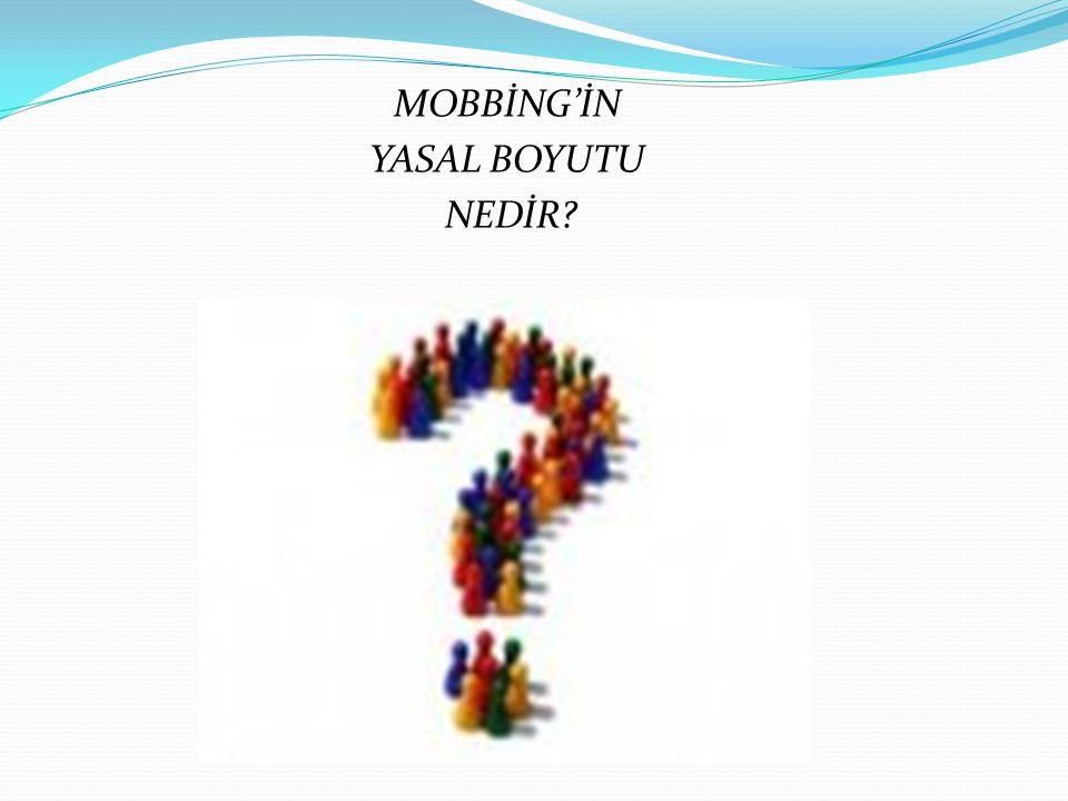 MOBBİNG'İN YASAL BOYUTU NEDİR