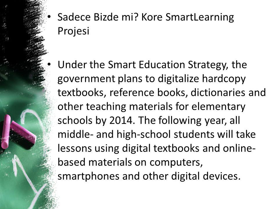 Sadece Bizde mi Kore SmartLearning Projesi