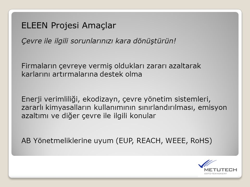 ELEEN Projesi Amaçlar Çevre ile ilgili sorunlarınızı kara dönüştürün!