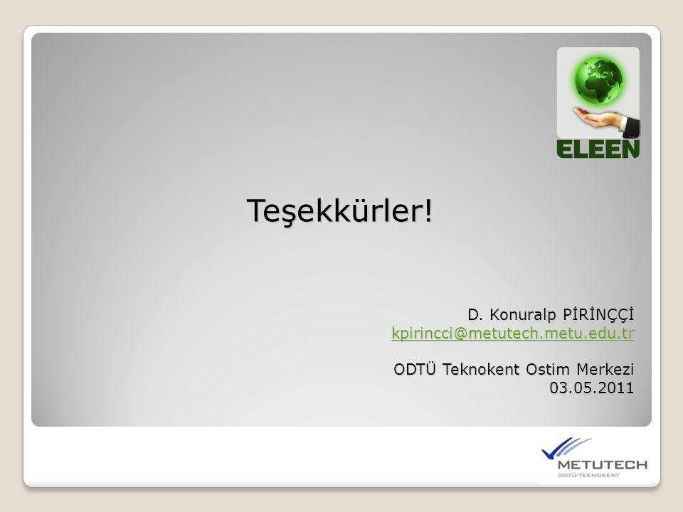 Teşekkürler! D. Konuralp PİRİNÇÇİ kpirincci@metutech.metu.edu.tr