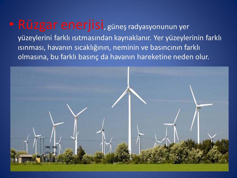 Rüzgar enerjisi, güneş radyasyonunun yer yüzeylerini farklı ısıtmasından kaynaklanır.