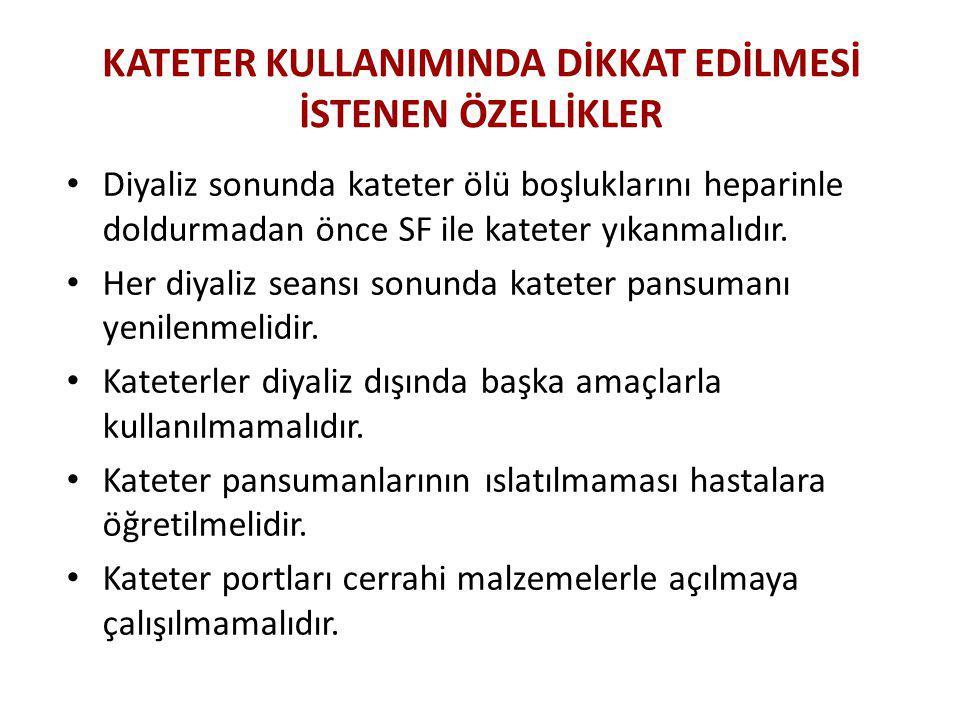 KATETER KULLANIMINDA DİKKAT EDİLMESİ İSTENEN ÖZELLİKLER