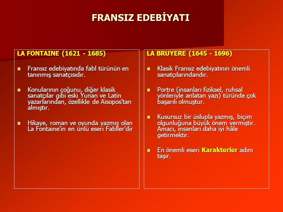 FRANSIZ EDEBİYATI LA FONTAINE (1621 - 1685)
