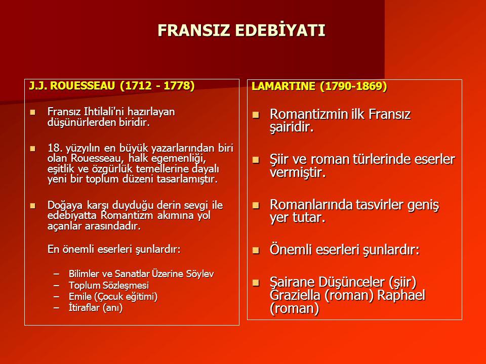 FRANSIZ EDEBİYATI Romantizmin ilk Fransız şairidir.