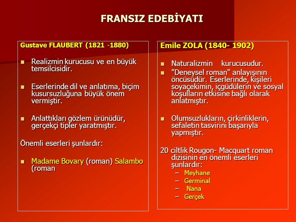FRANSIZ EDEBİYATI Realizmin kurucusu ve en büyük temsilcisidir.