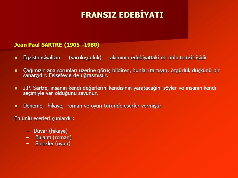 FRANSIZ EDEBİYATI Jean Paul SARTRE (1905 -1980)