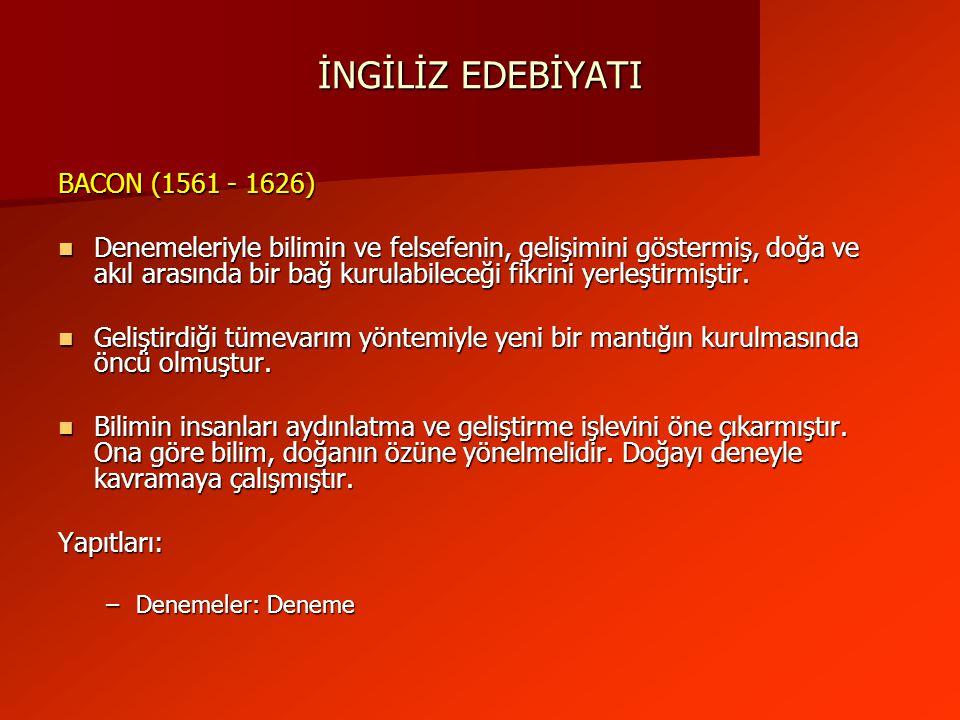 İNGİLİZ EDEBİYATI BACON (1561 - 1626)