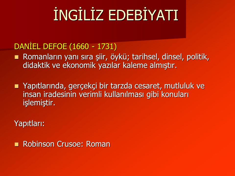 İNGİLİZ EDEBİYATI DANİEL DEFOE (1660 - 1731)