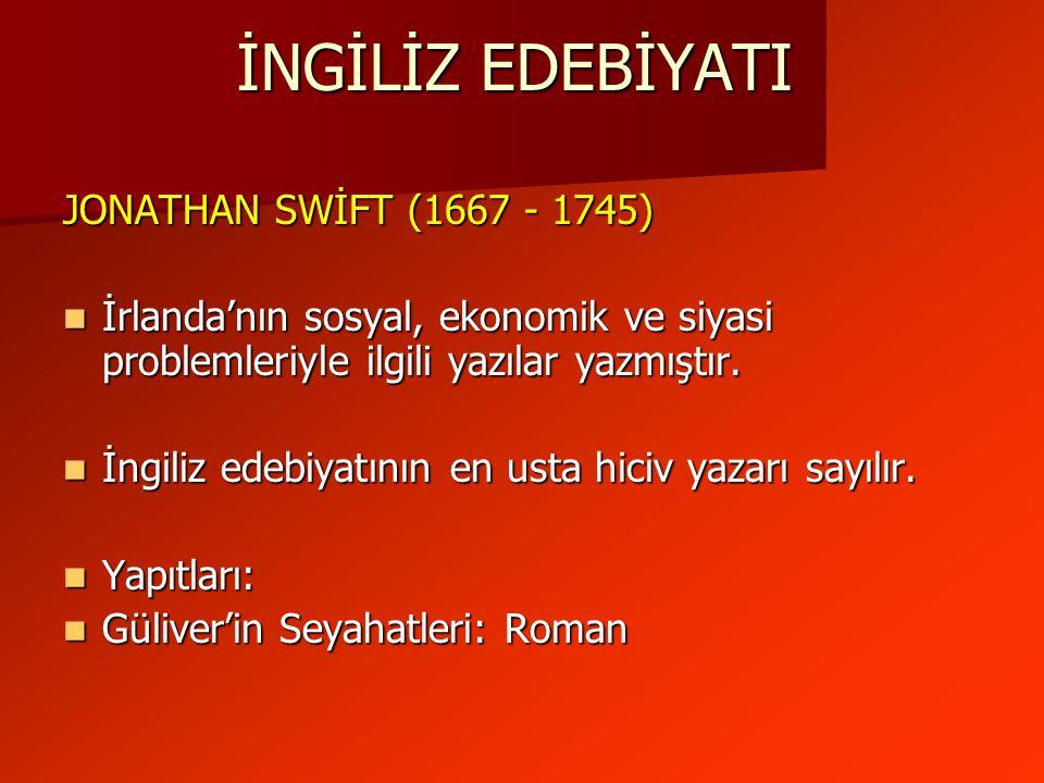 İNGİLİZ EDEBİYATI JONATHAN SWİFT (1667 - 1745)