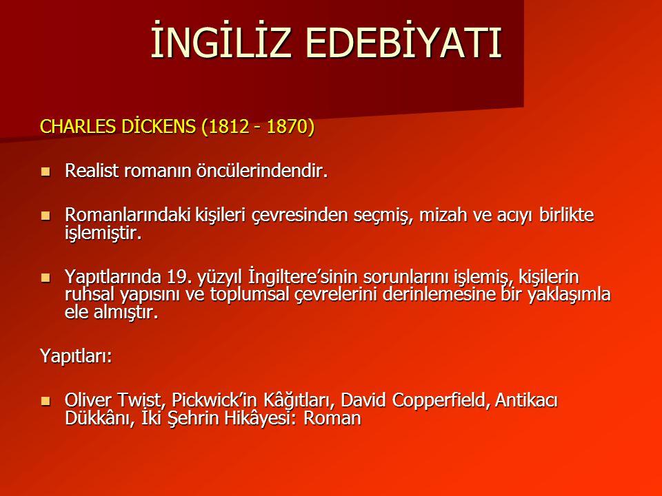 İNGİLİZ EDEBİYATI CHARLES DİCKENS (1812 - 1870)
