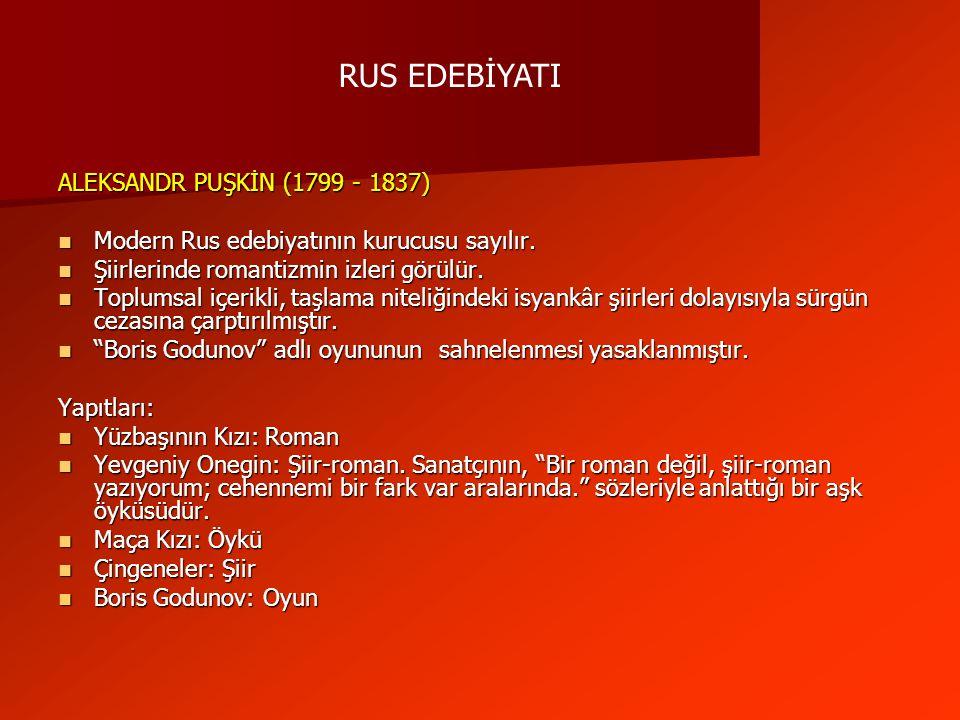 RUS EDEBİYATI ALEKSANDR PUŞKİN (1799 - 1837)