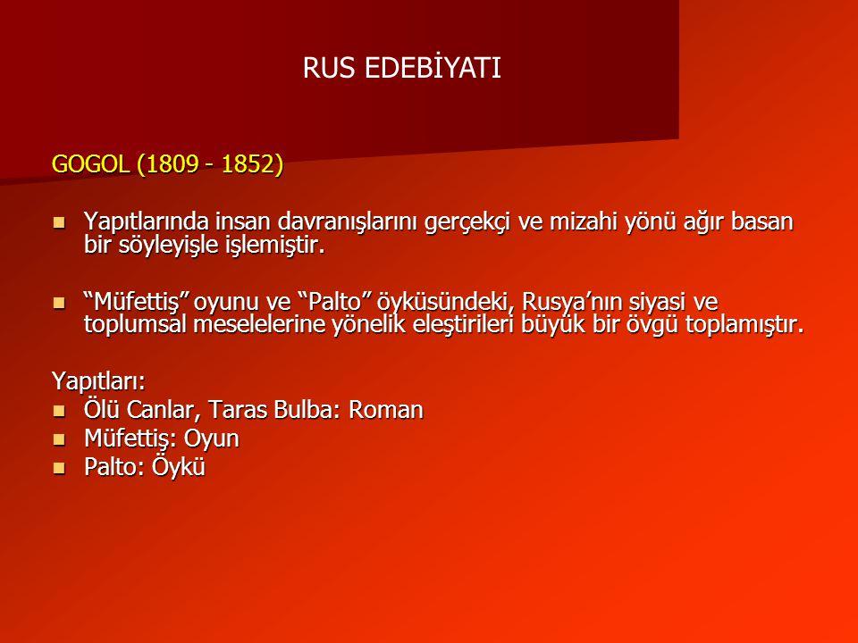 RUS EDEBİYATI GOGOL (1809 - 1852)