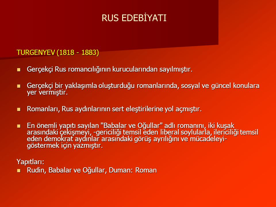 RUS EDEBİYATI TURGENYEV (1818 - 1883)