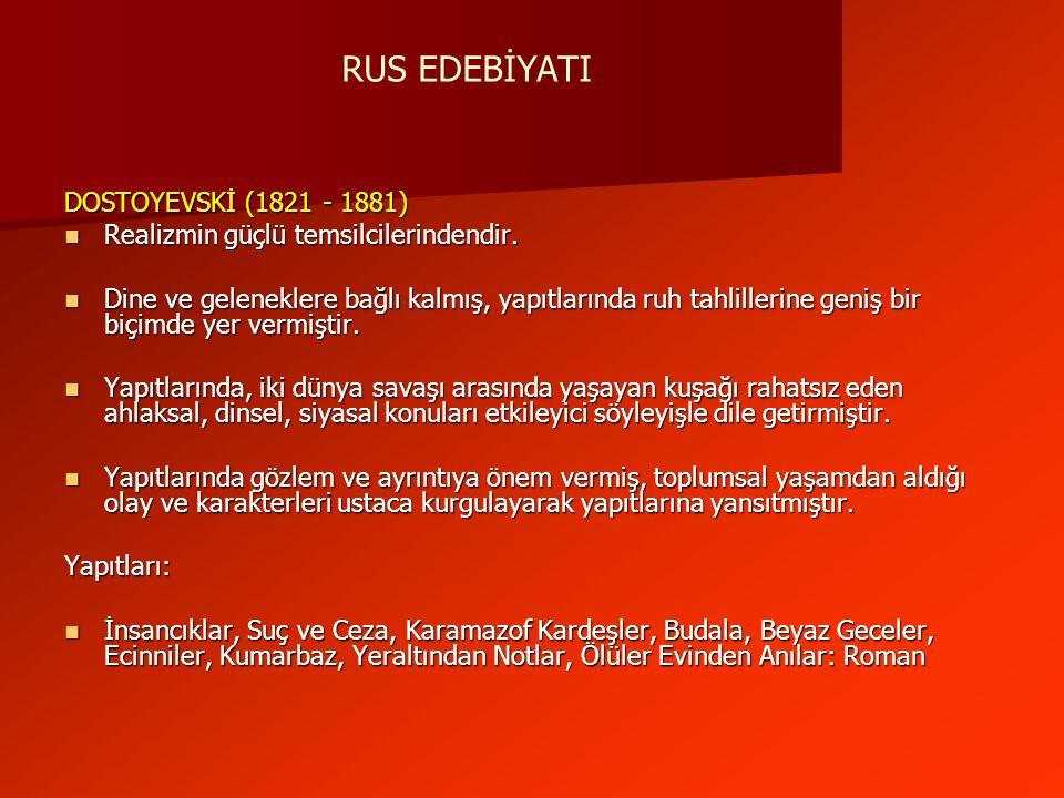 RUS EDEBİYATI DOSTOYEVSKİ (1821 - 1881)
