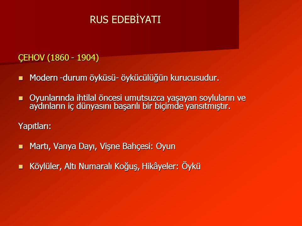 RUS EDEBİYATI ÇEHOV (1860 - 1904)