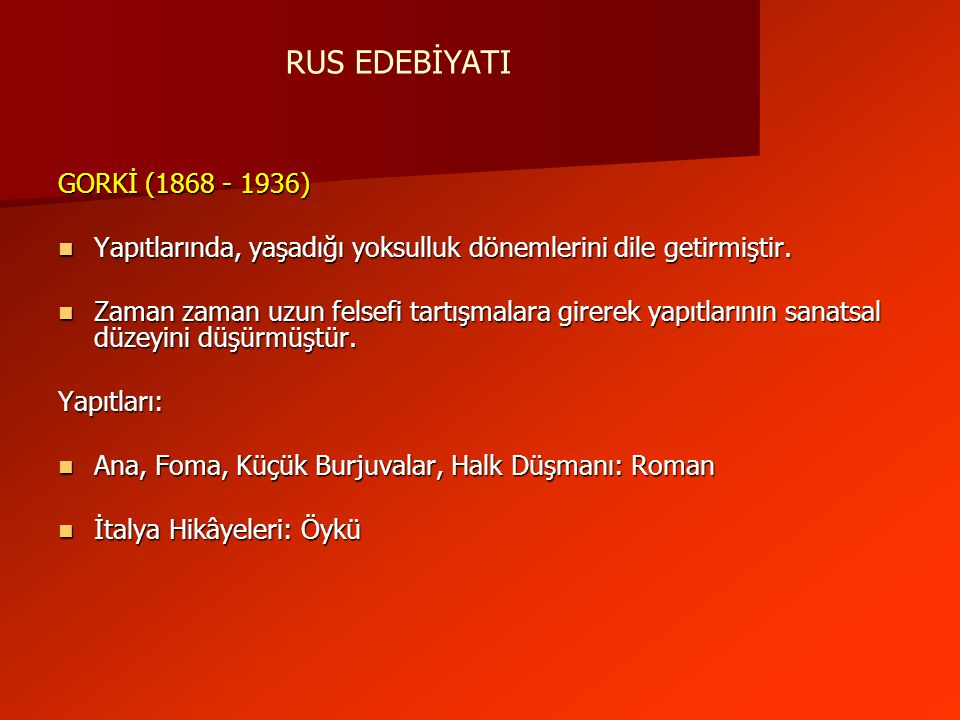 RUS EDEBİYATI GORKİ (1868 - 1936)