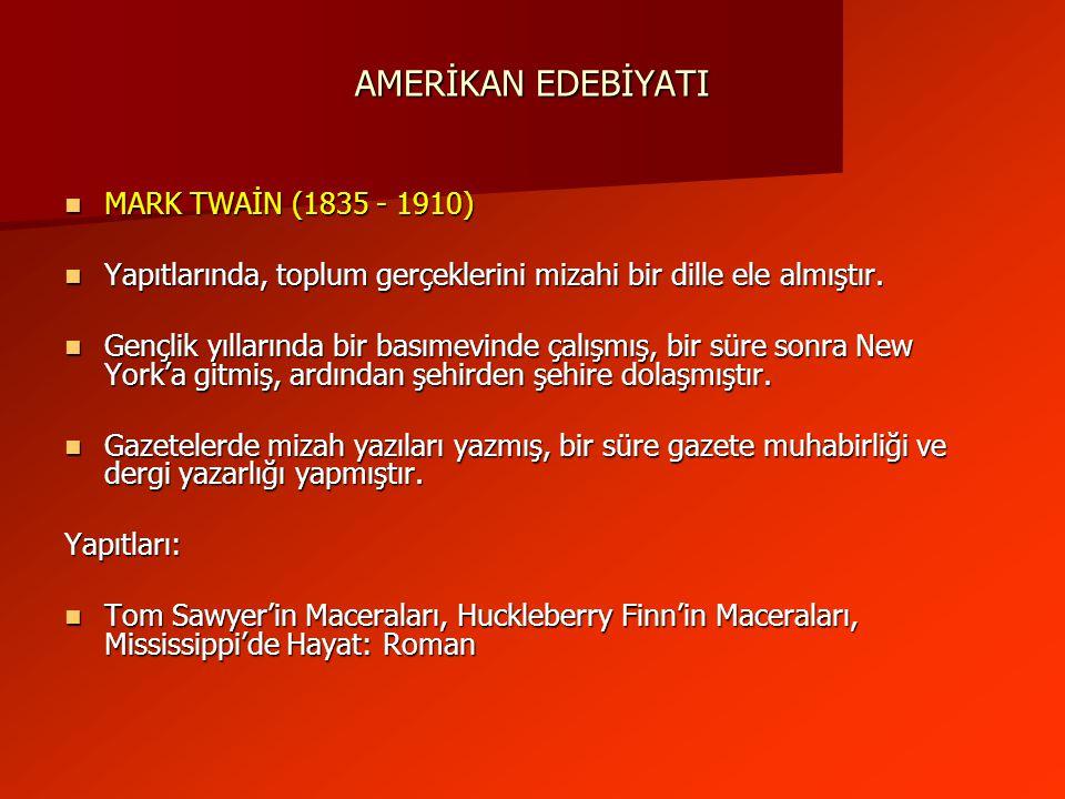 AMERİKAN EDEBİYATI MARK TWAİN (1835 - 1910)