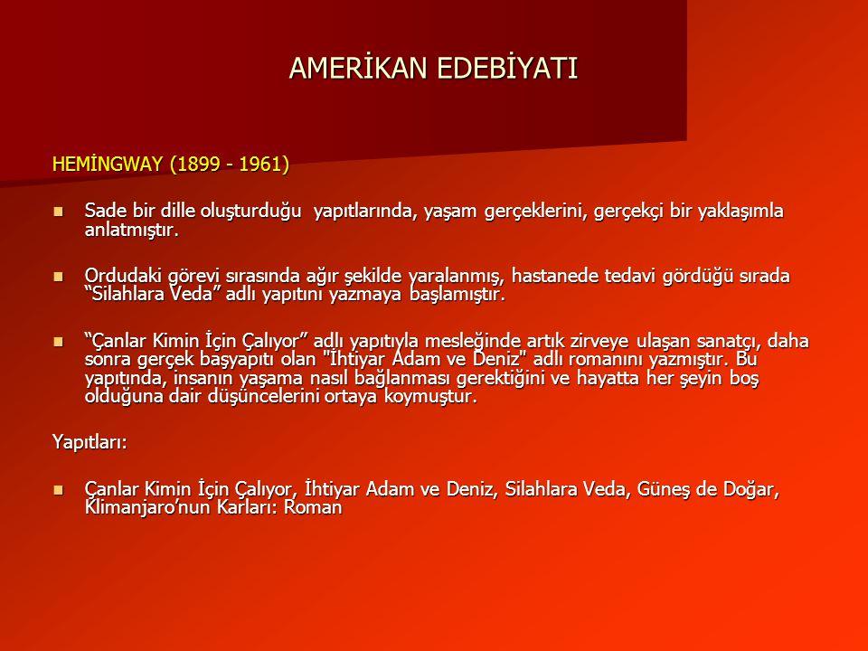 AMERİKAN EDEBİYATI HEMİNGWAY (1899 - 1961)