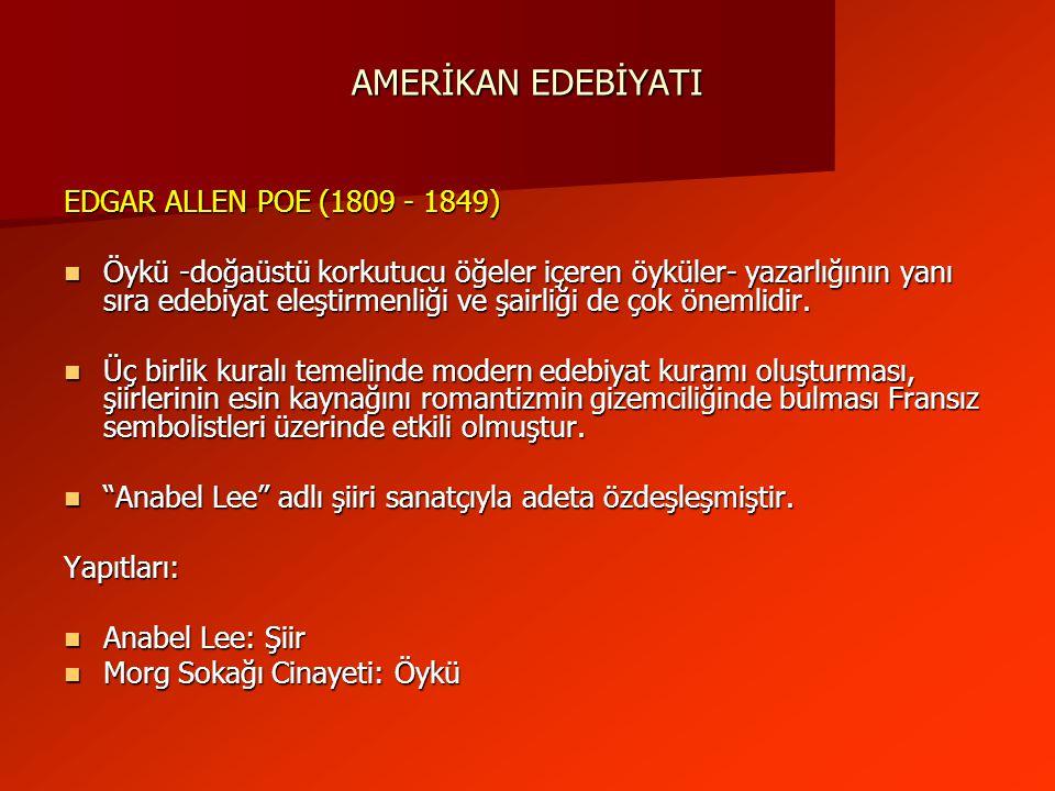 AMERİKAN EDEBİYATI EDGAR ALLEN POE (1809 - 1849)