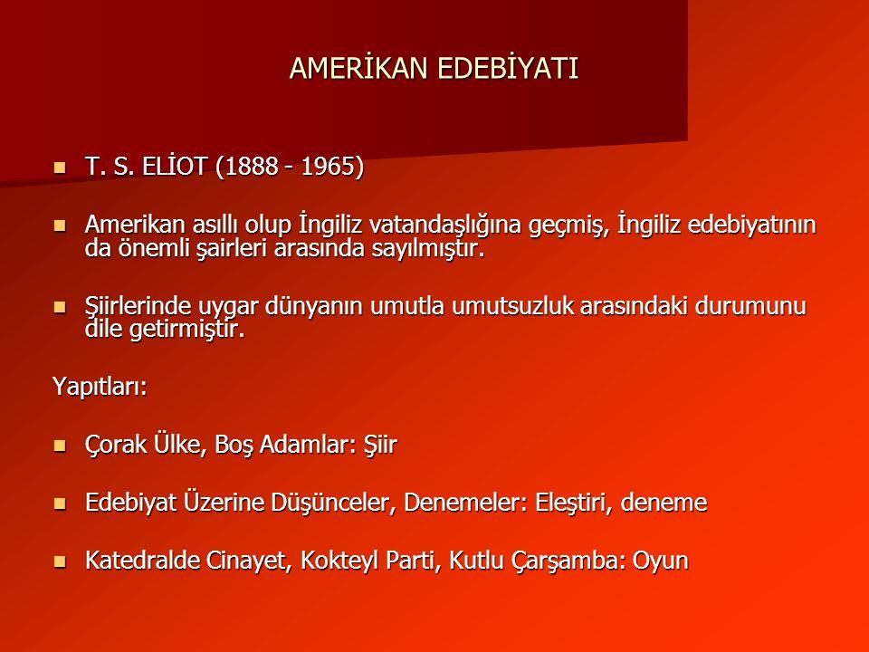 AMERİKAN EDEBİYATI T. S. ELİOT (1888 - 1965)
