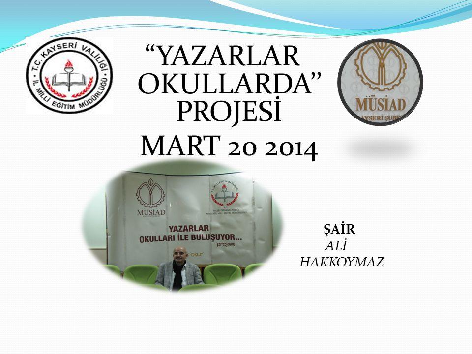 YAZARLAR OKULLARDA'' PROJESİ MART 20 2014