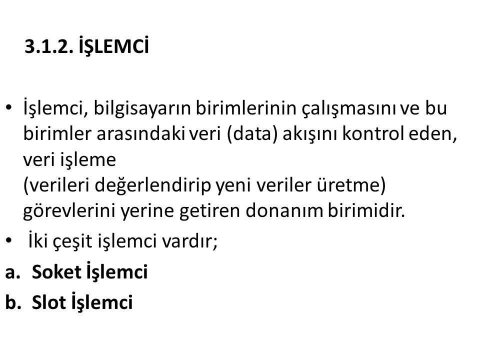 3.1.2. İŞLEMCİ