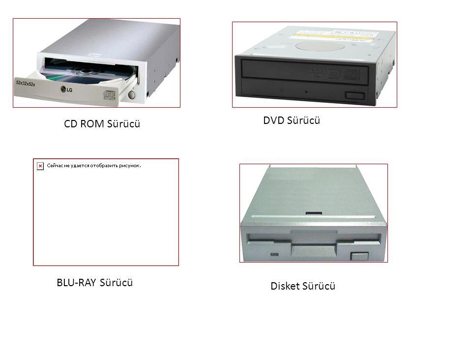 DVD Sürücü CD ROM Sürücü BLU-RAY Sürücü Disket Sürücü