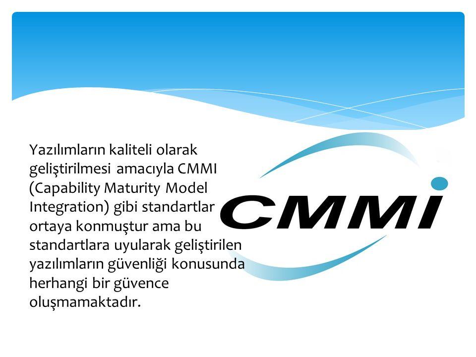 Yazılımların kaliteli olarak geliştirilmesi amacıyla CMMI (Capability Maturity Model Integration) gibi standartlar ortaya konmuştur ama bu standartlara uyularak geliştirilen yazılımların güvenliği konusunda herhangi bir güvence oluşmamaktadır.