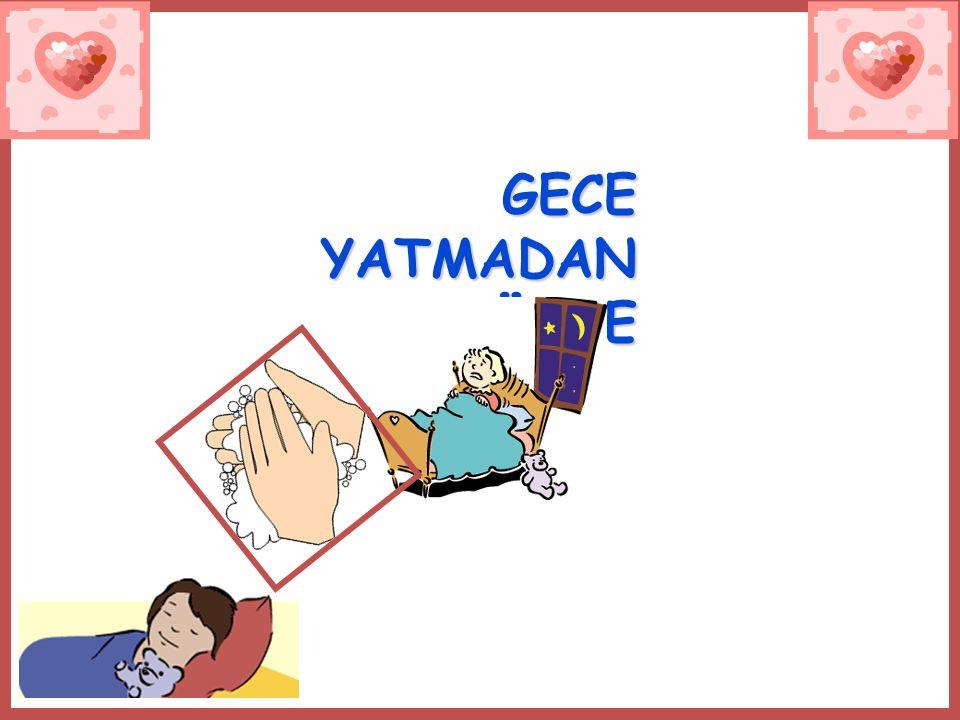 GECE YATMADAN ÖNCE