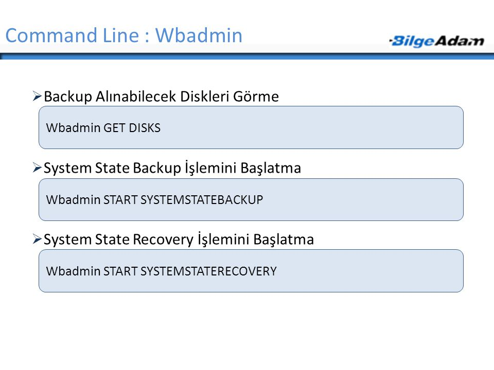 Command Line : Wbadmin Backup Alınabilecek Diskleri Görme
