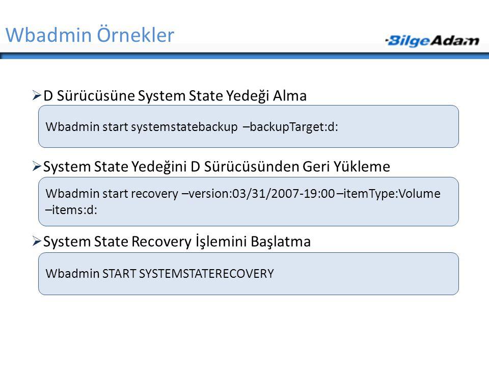 Wbadmin Örnekler D Sürücüsüne System State Yedeği Alma