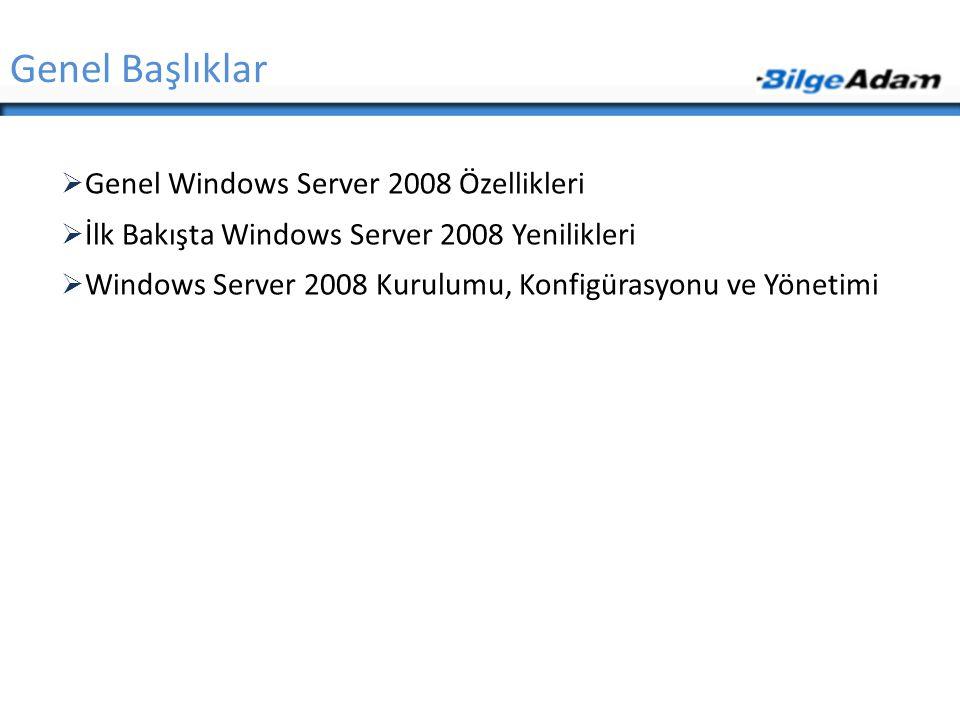 Genel Başlıklar Genel Windows Server 2008 Özellikleri