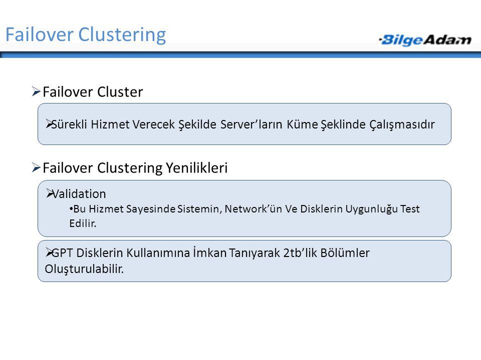 Failover Clustering Failover Cluster Failover Clustering Yenilikleri