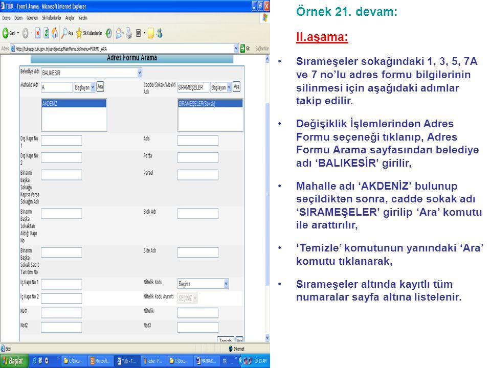 Örnek 21. devam: II.aşama: Sırameşeler sokağındaki 1, 3, 5, 7A ve 7 no'lu adres formu bilgilerinin silinmesi için aşağıdaki adımlar takip edilir.