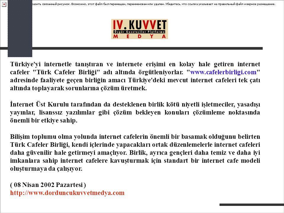 Türkiye yi internetle tanıştıran ve internete erişimi en kolay hale getiren internet cafeler Türk Cafeler Birliği adı altında örgütleniyorlar. www.cafelerbirligi.com adresinde faaliyete geçen birliğin amacı Türkiye deki mevcut internet cafeleri tek çatı altında toplayarak sorunlarına çözüm üretmek.
