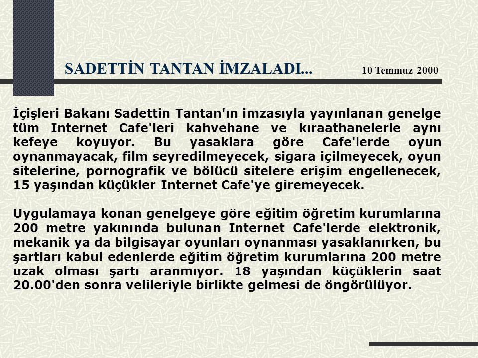 SADETTİN TANTAN İMZALADI... 10 Temmuz 2000