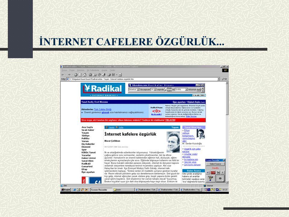 İNTERNET CAFELERE ÖZGÜRLÜK...